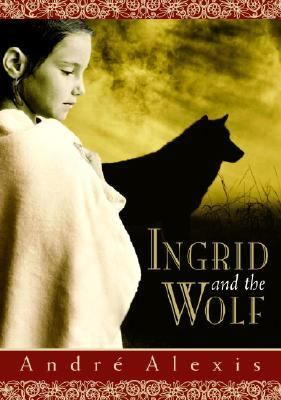 Ingrid and the Wolf   2005 9780887766916 Front Cover