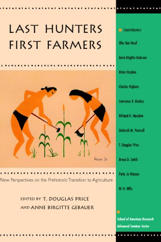Last Hunters - First Farmers New Perspectives on the Prehistory Transition to Agriculture  1995 9780933452916 Front Cover