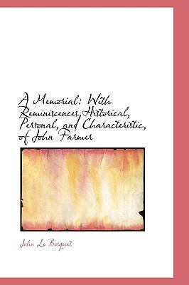 Memorial : With Reminiscences Historical, Personal, and Characteristic, of John Farmer  2009 edition cover