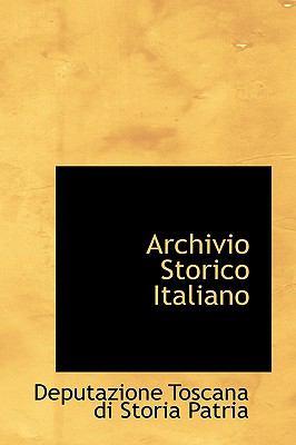 Archivio Storico Italiano N/A 9781113532916 Front Cover