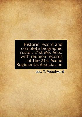 Historic Record and Complete Biographic Roster, 21st Me N/A 9781115017916 Front Cover
