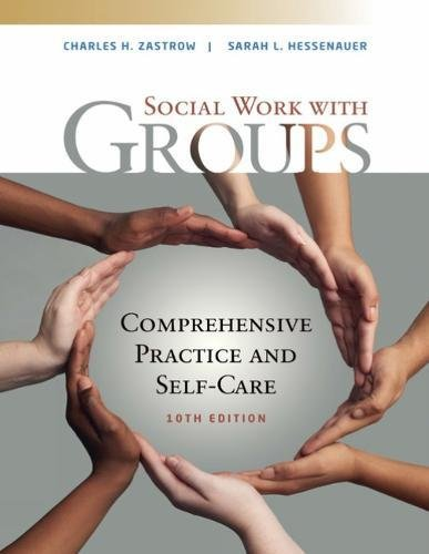 Social Work With Groups: Comprehensive Practice and Self-care 10th 2018 9781337567916 Front Cover