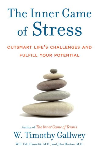 Inner Game of Stress Outsmart Life's Challenges and Fulfill Your Potential  2009 edition cover