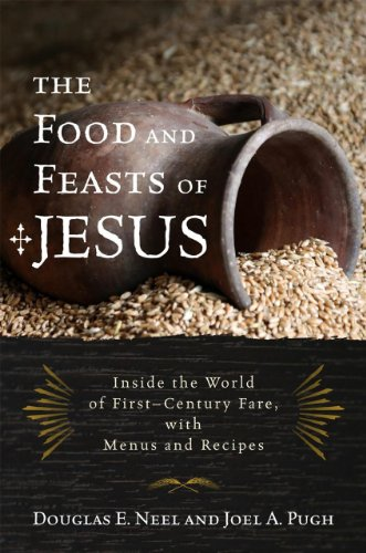 Food and Feasts of Jesus The Original Mediterranean Diet, with Menus and Recipes  2014 edition cover
