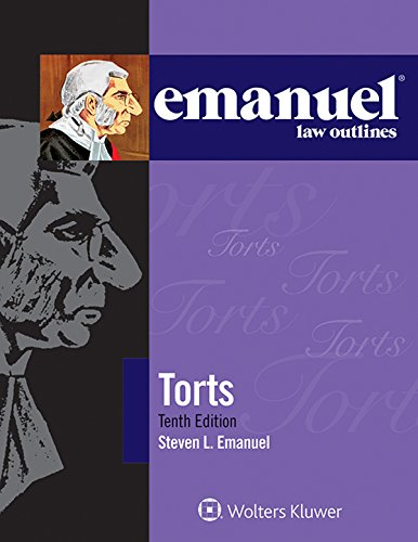 Emanuel Law Outlines - Torts  10th 2015 (Student Manual, Study Guide, etc.) edition cover