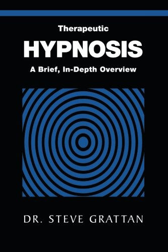 Therapeutic Hypnosis A Brief, in-Depth Overview  2013 edition cover