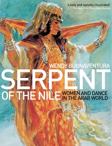Serpent of the Nile Women and Dance in the Arab World  2009 edition cover