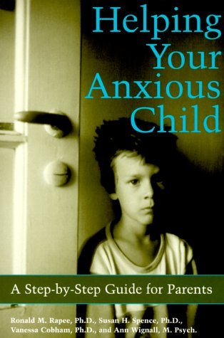 Helping Your Anxious Child A Step-by-Step Guide for Parents  2000 edition cover