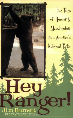 Hey Ranger! True Tales of Humor and Misadventure from America's National Parks  2005 edition cover