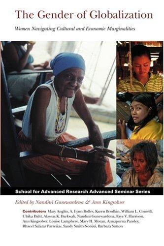 Gender of Globalization : Women Navigating Cultural and Economic Marginalities Women Navigating Cultural and Economic Marginalities  2007 edition cover