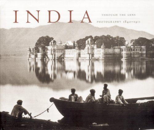 India Through the Lens - Photography, 1840-1911 2nd 2006 (Revised) 9781932771916 Front Cover
