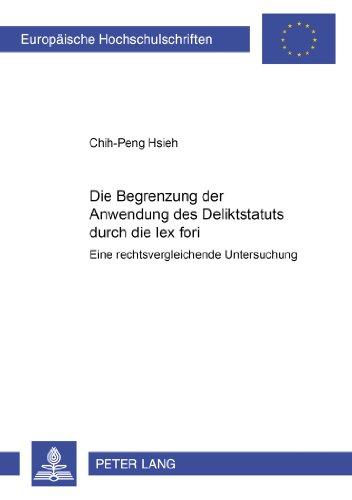 Die Begrenzung Der Anwendung Des Deliktsstatuts Durch Die Lex Fori: Eine Rechtsvergleichende Studie  2003 edition cover