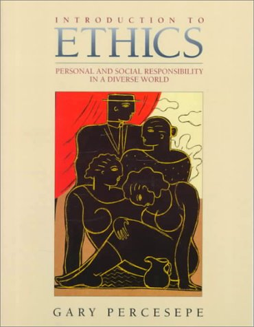Introduction to Ethics Personal and Social Responsibility in a Diverse World 1st 1995 edition cover