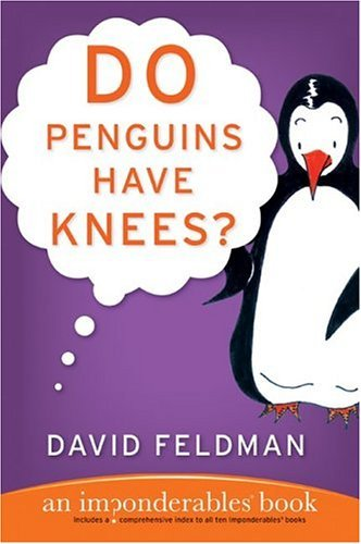 Do Penguins Have Knees? An Imponderables Book  2004 9780060740917 Front Cover
