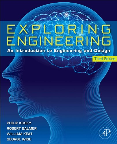 Exploring Engineering An Introduction to Engineering and Design 3rd 2012 edition cover