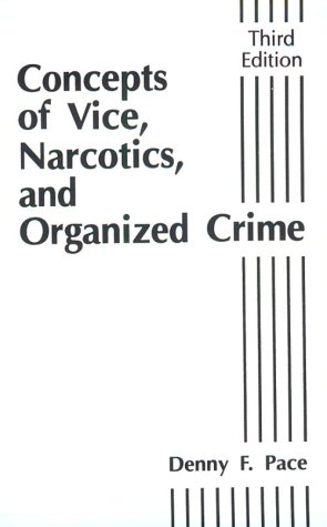 Concepts of Vice, Narcotics and Organized Crime  3rd 1991 (Revised) edition cover