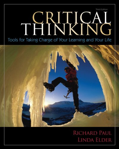 Critical Thinking Tools for Taking Charge of Your Learning and Your Life 3rd 2012 (Revised) 9780132180917 Front Cover