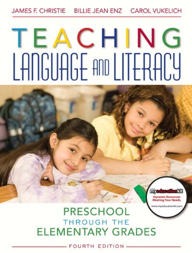 Teaching Language and Literacy Preschool Through the Elementary Grades 4th 2011 9780137073917 Front Cover