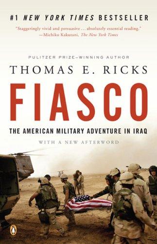 Fiasco The American Military Adventure in Iraq, 2003-2005  2007 edition cover
