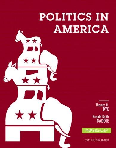 Politics in America, 2012 Election Edition, Books a la Carte Edition  10th 2014 edition cover