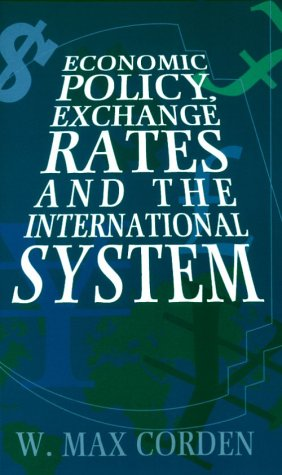 Economic Policy, Exchange Rates, and the International System  N/A 9780226115917 Front Cover