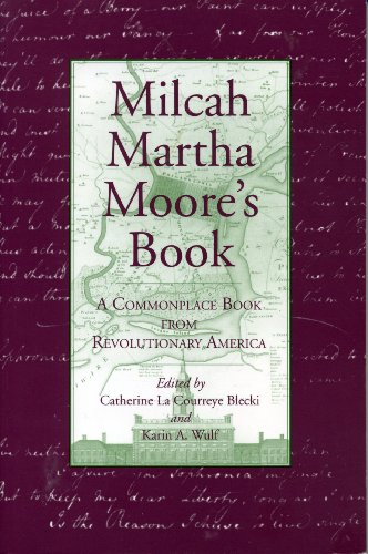 Milcah Martha Moore's Book A Commonplace Book from Revolutionary America  1997 9780271016917 Front Cover