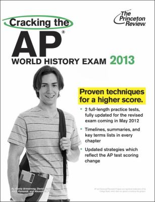 Cracking the AP World History Exam, 2013 Edition  N/A edition cover