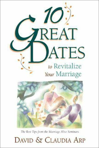 10 Great Dates to Energize Your Marriage The Best Tips from the Marriage Alive Seminars  1997 9780310210917 Front Cover