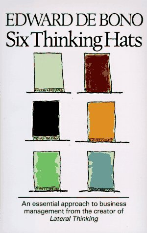 Six Thinking Hats An Essential Approach to Business Management from the Creator of Lateral Thinking  1999 edition cover