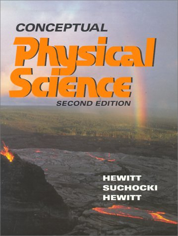 Conceptual Physical Science Main Text by Hewitt, Suchocki and Hewitt 2nd 1999 edition cover