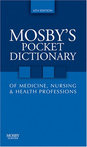Mosby's Pocket Dictionary of Medicine, Nursing and Health Professions  6th 2009 edition cover