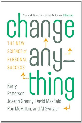 Change Anything The New Science of Personal Success  2011 edition cover