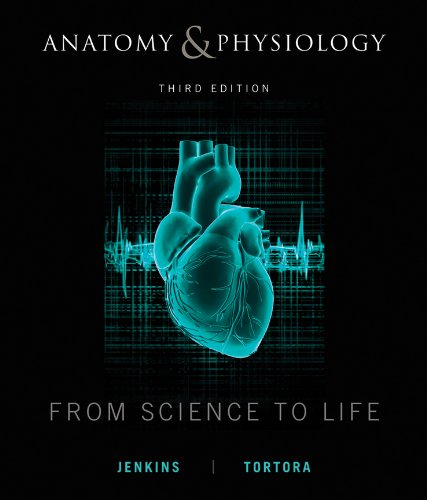 Anatomy and Physiology From Science to Life 3rd 2013 edition cover