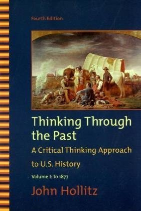 Thinking Through the Past, Volume I  4th 2010 edition cover