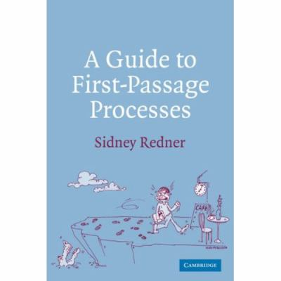 Guide to First-Passage Processes   2007 9780521036917 Front Cover