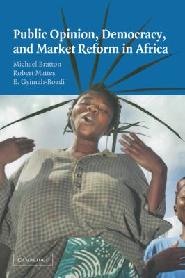 Public Opinion, Democracy and Market Reform in Africa   2004 9780521841917 Front Cover