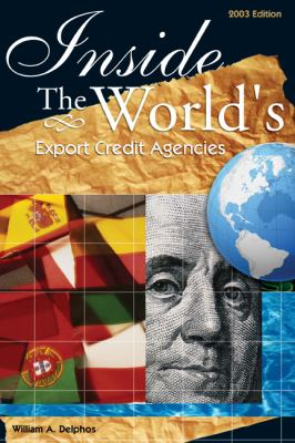 Inside the World's Export Credit Agencies   2004 9780538726917 Front Cover