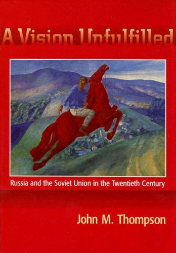 Vision Unfulfilled Russia and the Soviet Union in the Twentieth Century 1st 1996 edition cover