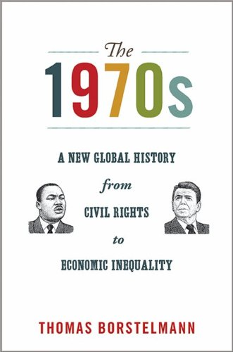 1970s - A New Global History from Civil Rights to Economic Inequality   2013 edition cover