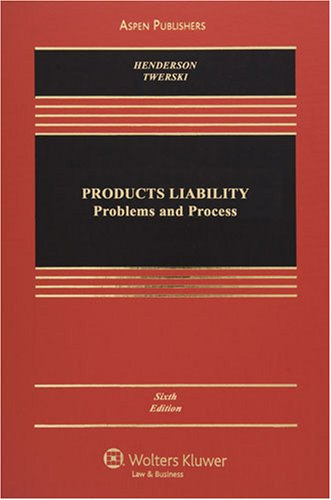 Products Liability Problems and Process 6th 2008 (Revised) edition cover