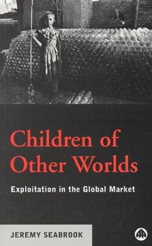 Children of Other Worlds Exploitation in the Global Market  2001 9780745313917 Front Cover