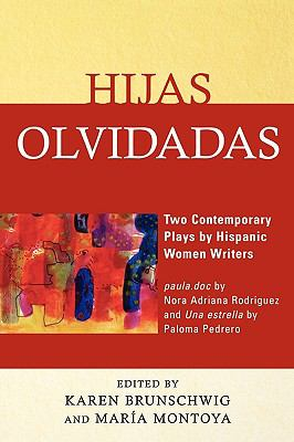 Hijas Olvidadas Two Comtemporary Plays by Hispanic Women Writers  2009 edition cover