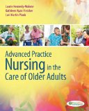 Advanced Practice Nursing in the Care of Older Adults:   2013 9780803624917 Front Cover