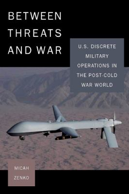 Between Threats and War U. S. Discrete Military Operations in the Post-Cold War World  2010 edition cover