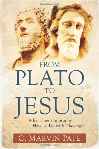 From Plato to Jesus What Does Philosophy Have to Do with Theology?  2010 edition cover