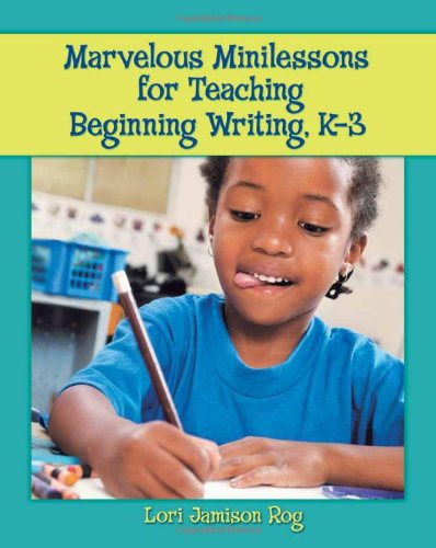 Marvelous Minilessons for Teaching Beginning Writers, K-3   2007 edition cover