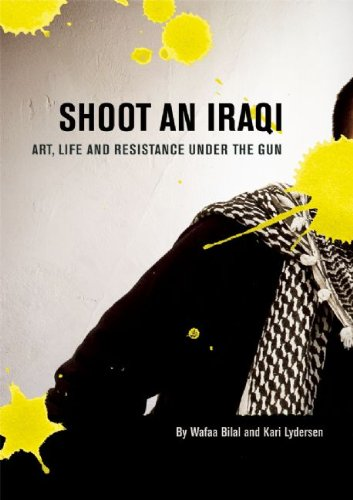 Shoot an Iraqi Art, Life and Resistance under the Gun  2008 9780872864917 Front Cover