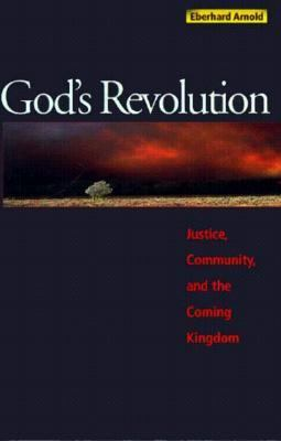 God's Revolution: The Witness of Eberhard Arnold  2nd 9780874860917 Front Cover