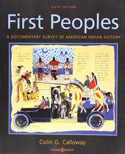 First Peoples A Documentary Survey of American Indian History 6th 2019 9781319104917 Front Cover