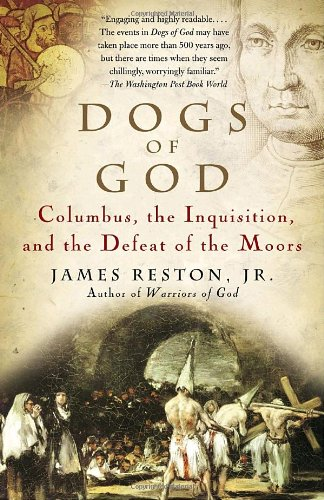 Dogs of God Columbus, the Inquisition, and the Defeat of the Moors N/A 9781400031917 Front Cover